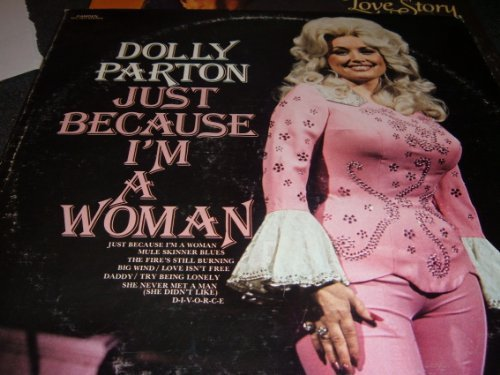 Dolly Parton Just Because Im A Woman