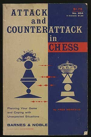Primary image for Attack and counterattack in chess;: How to plan your game and cope with unexp...
