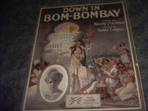 Primary image for Down in Bom Bombay Sheet Music (EMMA CARUS) [Sheet music] by BALLARD MACDONALD