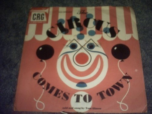Primary image for THE Circus Comes to Town 78 Rpm Record [Vinyl] TOM GLAZER