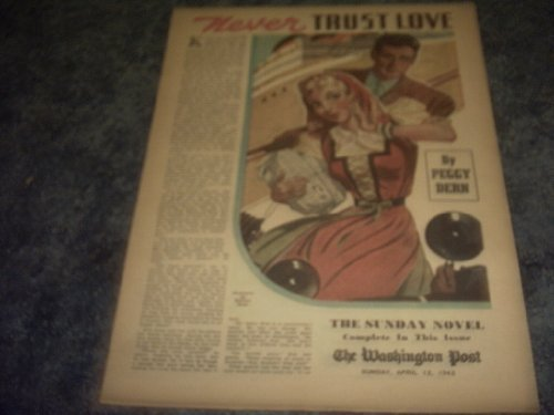 Primary image for Never Trust Love Complete Novel (THE WASHINGTON POST SUNDAY NOVEL) by PEGGY DERN