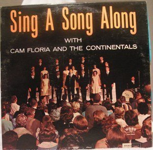 Primary image for Sing a Song Along [Original recording] [Vinyl] Cam Floria; The Continentals