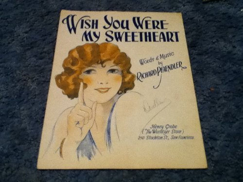 Primary image for Wish YOU Were My Sweetheart Sheet Music [Sheet music] by RICHARD PFAENDLER