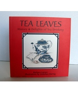 Signed, New : Tea Leaves: History and Delights of Tea Drinking by Barbar... - $12.00