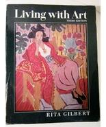 Living with Art 1992 by Rita Gilbert, basic art text, Art History - $5.00