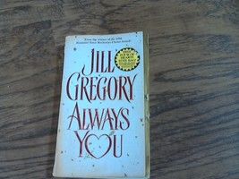 Always You By Jill Gregory (1996 Paperback) - $2.50