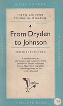 The Pelican Guide to English Literature, 4: From Dryden to Johnson [Paperback] B