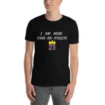 I AM MORE THAN AN ATHLETE T-SHIRT / KING JAMES T-SHIRT / BASKETBALL SHORT-SLEEVE image 4
