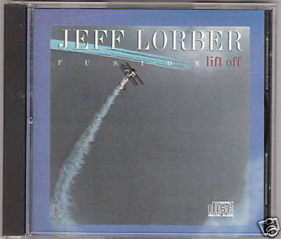 THE JEFF LORBER FUSION-Lift Off rare CD