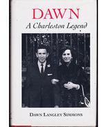 Dawn: A Charleston Legend by Dawn Langley Simmons (Hardback 1st) - $25.00