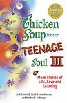 Chicken Soup for the Teenage Soul: More Stories of Life, L
