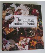 Book, The Ultimate Ornament Book - Leisure Arts, 1996 - $10.00