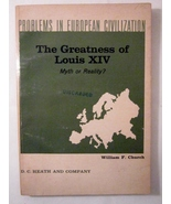 The Greatness of Louis XIV Myth or Reality 1966 William F Church editor - $8.00