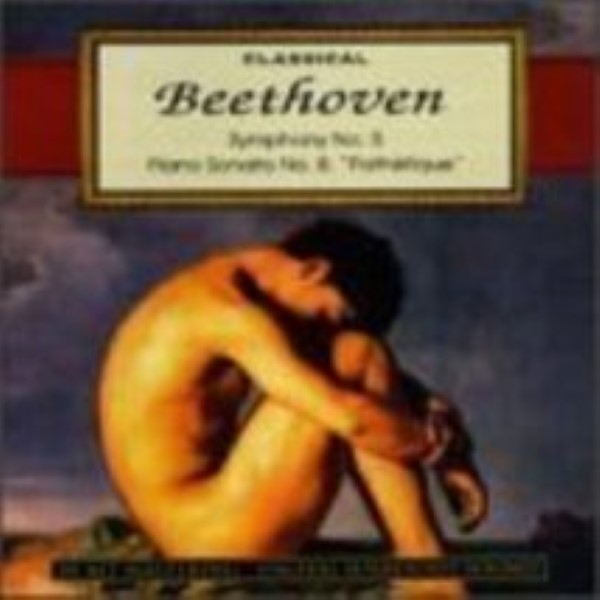 Classical Beethoven: Symphony No. 5 Piano Sonata No. 8, Pathetique Cd