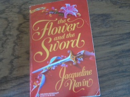 The Flower and the Sword By Jacqueline Navin (1998 Paperback) - $2.00