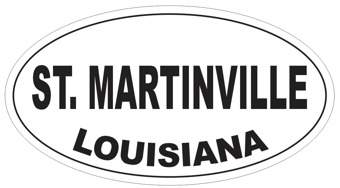 St. Martinville Louisiana Oval Bumper Sticker or Helmet Sticker D4082