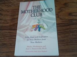 The Motherhood Club, Shirley Washington and Ann L. Dunnewold, Ph.D. (2002 ) - $6.00