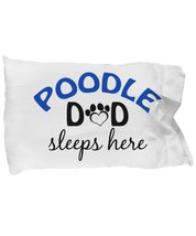 Poodle Mom and Dad Pillowcases (Dad) - $9.75
