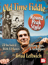 Old TIme Fiddle Round Peak Style/Brad Leftwich/... - $22.99