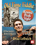 Old TIme Fiddle Round Peak Style/Brad Leftwich/Book w/CD Set  - $22.99