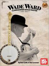 Wade Ward Clawhammer Banjo Master/ Book w/CD Set  - $17.99