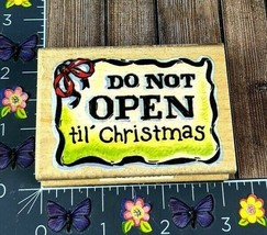 Stampcraft Do Not Open til' Christmas Rubber Stamp Holiday Gift Tag Wood... - $5.20