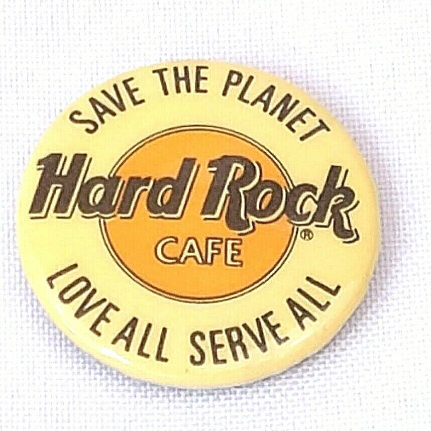 Primary image for Vintage 1990's Hard Rock Cafe Pin Back Button Save The Planet Love All Serve All