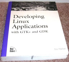 Developing LINUX Applications with GTK+ and GTK 1999 by Eric Harlow - $12.96