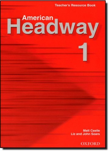 American Headway 1: Teacher's Resource Book Soars, Liz and Soars, John