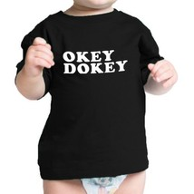 Okey Dokey Black Infant T Shirt Cute Graphic Design Gift For Baby - $14.99