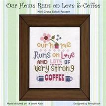 Our Home Runs On Love & Coffee cross stitch chart Pinoy Stitch - $6.30