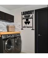 "Laundry Today Naked Tomorrow Laundry Room Vinyl Wall Sticker Decal 11""w ... - $9.99"