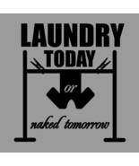 "Laundry Today Naked Tomorrow Laundry Room Vinyl Wall Sticker Decal 41""w ... - $39.99"