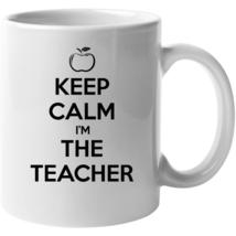 Keep Calm I'm The Teacher Mug - $22.99