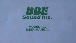 BBE 422 SONIC MAXIMIZER USER INSTRUCTION OPERATING MANUAL - $24.95