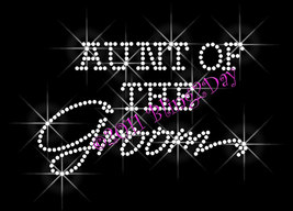 Aunt of the Groom - Iron on Rhinestone Transfer Bling Hot Fix Bridal Bride Groom - $5.99