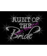 Aunt of the Bride - Iron on Rhinestone Transfer Bling Hot Fix Bridal Bri... - $5.99