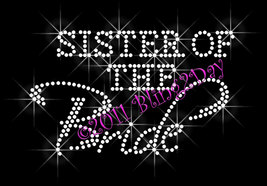 Sister of the Bride - Iron on Rhinestone Transfer Bling Hot Fix Bridal Bride - $5.99