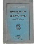 STATE OF MICHIGAN - INSTRUCTIONAL GUIDE FOR ELEMENTARY SCHOOLS [Paperbac... - $15.84