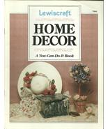 Lewiscraft Home Decor Craft Book No. 74848 - $9.98