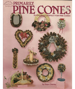 Primarily Pine Cones Hot Off The Press Craft Book No 145 Kaye Cheney - $9.98
