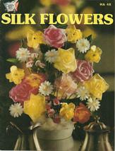 Silk Flowers Pattern Book HA 48 Hazel Pearson Floral Handicrafts - $9.98