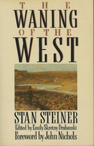 The Waning of the West by Stan Steiner;Emily Drabanski;1990 PB;West-Civi... - $7.99