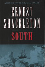 South:A Memoir of the Endurance Voyage-Ernest Shackleton;Antarctic Rescu... - $12.95