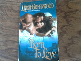 Born to Love By leigh Greenwood (2003 Paperback) - $2.00