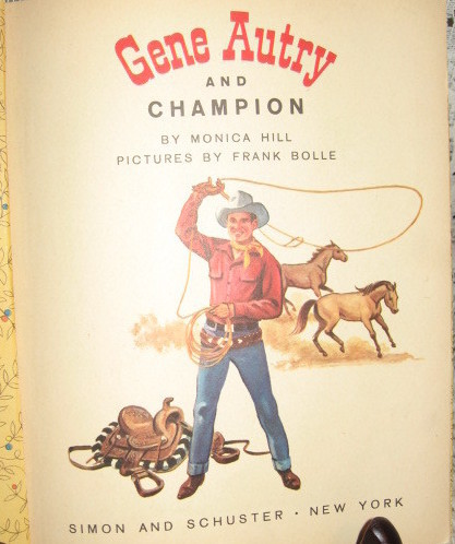 Golden Book - Gene Autry and Champion - 1st Edition -1956