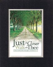 Just a closer walk the thee. . . 8 x 10 Inches Biblical/Religious Verses set in  - $11.14