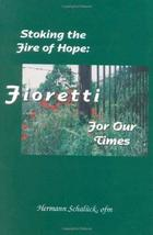 Stoking the Fire of Hope: Fioretti for Our Times [Paperback] [Jan 01, 1997] Herm