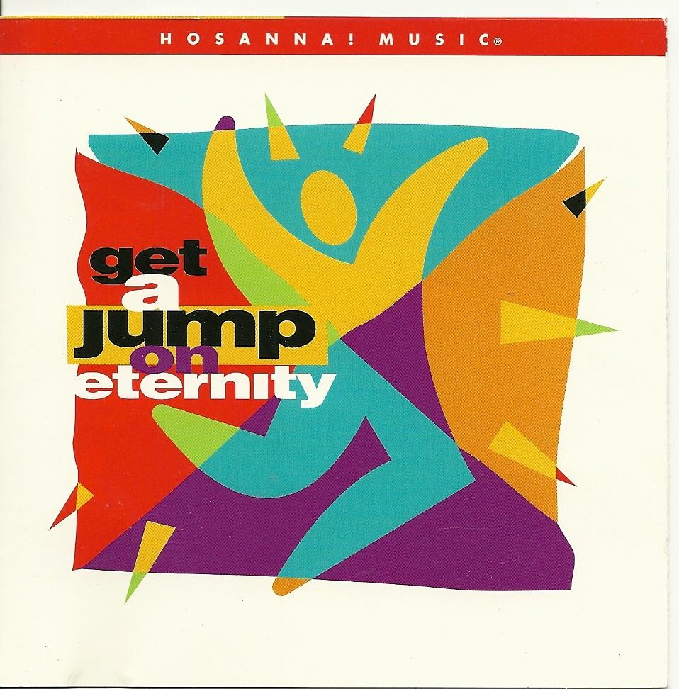 Hosanna   get a jump on eternity