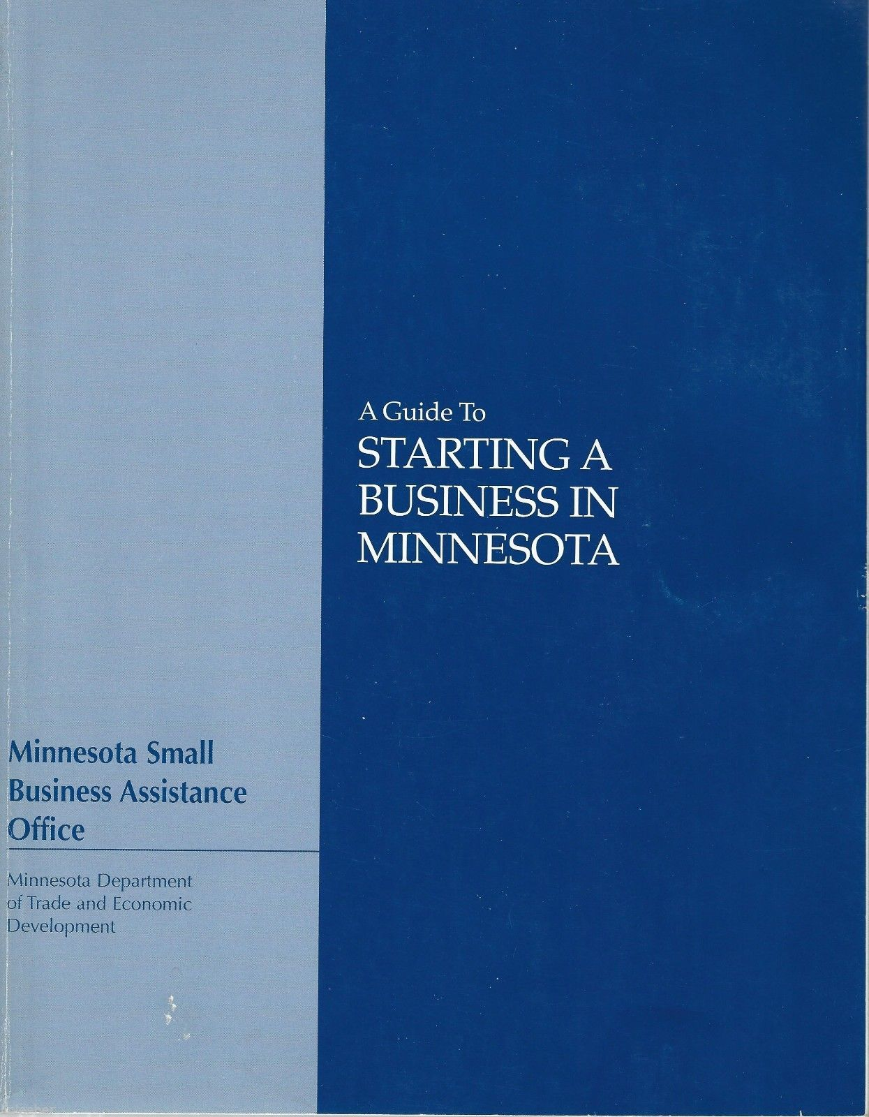A Guide to Starting A Business in Minnesota;MN Small Business Assistance Office